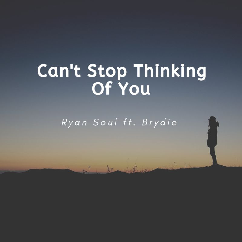 Ryan Soul Ft. Brydie – Can't Stop Thinking Of You