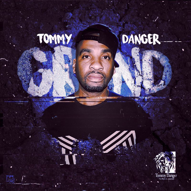 """Tommy Danger – The Now & Laterman """"Grind"""""""