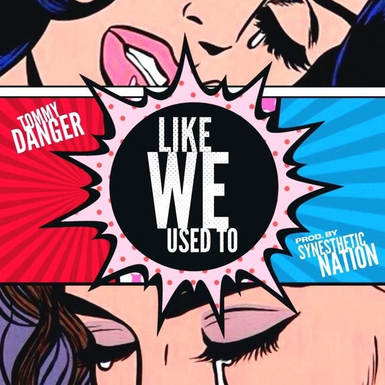 Tommy Danger – Like We Used to