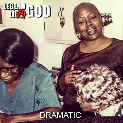 Legend tha God – Dramatic