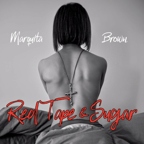"Listen To The Soul-Stirring Single ""Red Tape And Sugar"" By Marquita Brown"