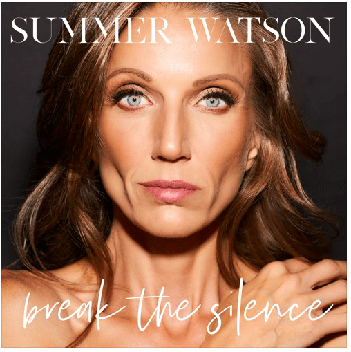 "Life Wins In Summer Watson's New Release ""Break the Silence"""