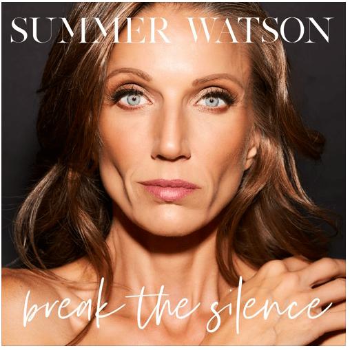 """Life Wins In Summer Watson's New Release """"Break the Silence"""""""