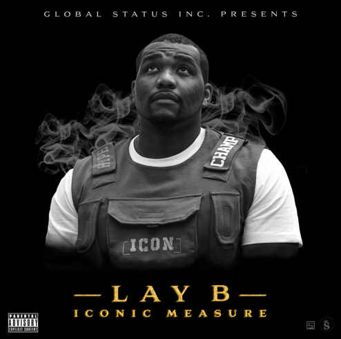 With New EP Iconic Measure Lay B Claims His Place As The New Urban Legend