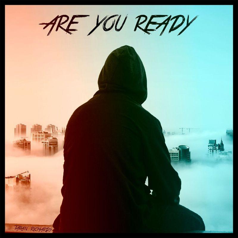 Taran Richards – Are You Ready