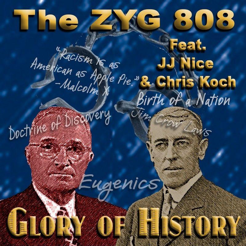 The ZYG 808 – Glory of History (feat. JJ Nice & Chris Koch)