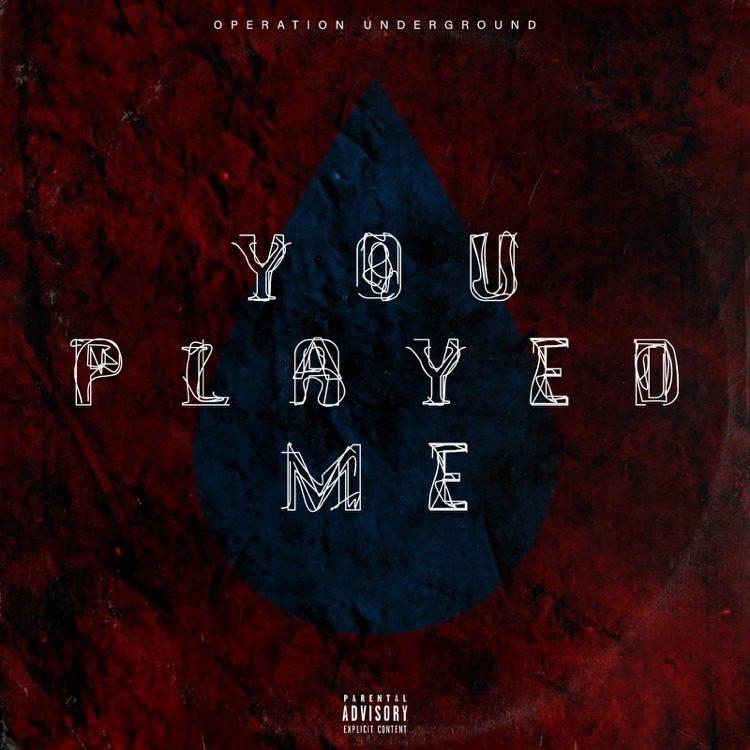 Operation Underground – You Played Me