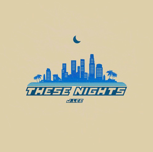 """J. Lee Drops A New Breathtaking Single """"These Nights"""""""