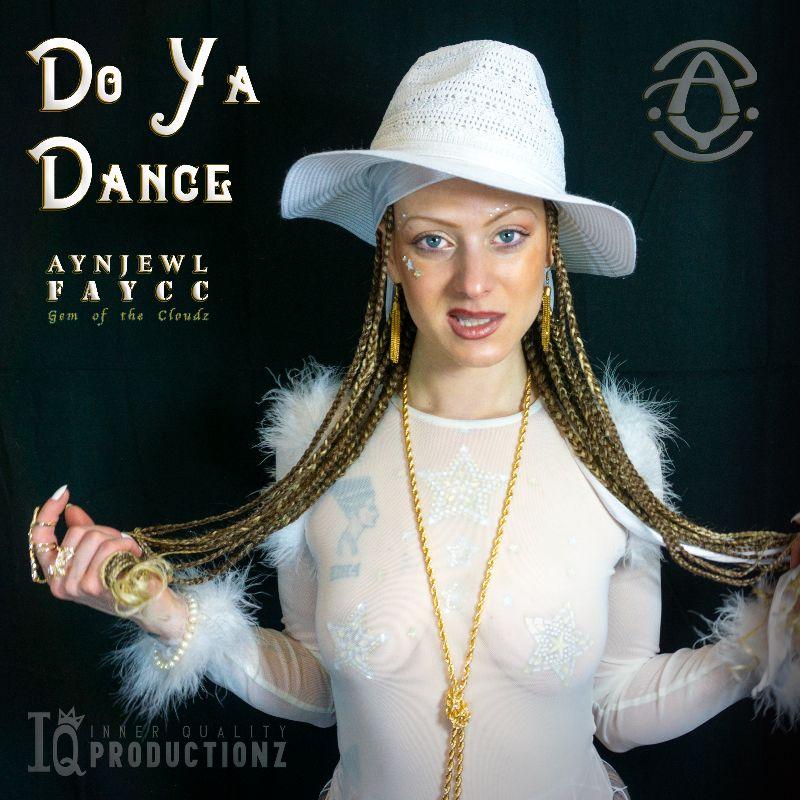 Aynjewl Faycc – Do Ya Dance
